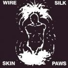 Wire - Silk Skin Paws