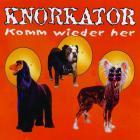 Knorkator - Komm Wieder Her (CDS)