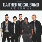 Gaither Vocal Band - Better Together