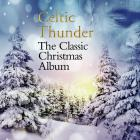 Celtic Thunder - The Classic Christmas Album