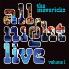The Mavericks - All Night Live Vol. 1 (Live)