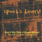 Spock's Beard - Don't Try This @ Home Either! (From The Vaults, Series 3)