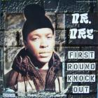 Dr. Dre - First Round Knock Out