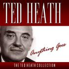 Ted Heath - Anything Goes