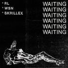 Rl Grime - Waiting (With What So Not & Skrillex) (CDS)