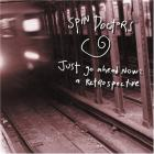 Spin Doctors - Just Go Ahead Now: A Retrospective