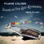 Flying Colors - Island Of The Lost Keyboards (Neal's Mix)