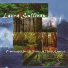 Laura Sullivan - Pianoscapes For The Trails Of North America