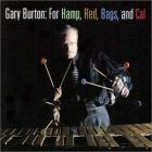 Gary Burton - For Hamp, Red, Bags, And Cal