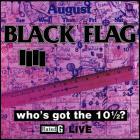 Black Flag - Who's Got The 10½