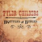 Tyler Childers - Bottles & Bibles