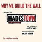 """""""Why We Build The Wall"""" (Selections From Hadestown. The Myth. The Musical. Live Original Cast Recording)"""