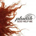 Plumb - God Help Me (CDS)