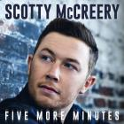 Scotty Mccreery - Five More Minutes (CDS)