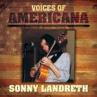 Sonny Landreth - Voices Of Americana: Sonny Landreth