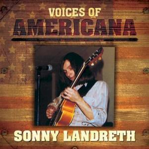 Voices Of Americana: Sonny Landreth
