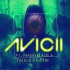 Avicii - Friend Of Mine (Feat. Vargas & Lagola) (CDS)