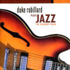 Duke Robillard - Plays Blues (The Rounder Years)