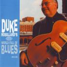 Duke Robillard - World Full Of Blues CD1