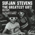 Sufjan Stevens - The Greatest Gift Mixtape – Outtakes, Remixes & Demos From Carrie & Lowell
