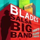 Ruben Blades - Salsa Big Band (With Roberto Delgado & Orquesta)