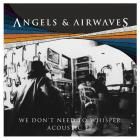 Angels & Airwaves - We Dont Need To Whisper Acoustic (EP)