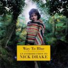 Nick Drake - Way To Blue: An Introduction To Nick Drake