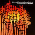 Sharon Van Etten - (It Was) Because I Was In Love (Deluxe Reissue)