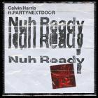 Nuh Ready Nuh Ready (Feat. Partynextdoor) (CDS)