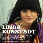 Linda Ronstadt - Transmission Impossible CD1