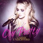 Carrie Underwood - Cry Pretty (CDS)