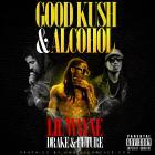 Good Kush And Alcohol (CDS)