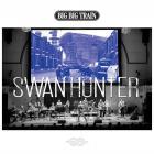 Big Big Train - Swan Hunter