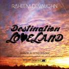 Raheem Devaughn - Destination: Loveland