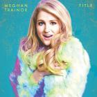 Meghan Trainor - Like I'm Gonna Lose You (CDS)