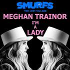 Meghan Trainor - I'm A Lady (CDS)