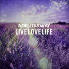 Adelitas Way - Live Love Life