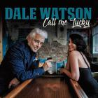 Dale Watson - Call Me Lucky