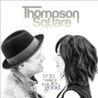 Thompson Square - You Make It Look So Good (CDS)