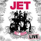 Jet - Get Born Live