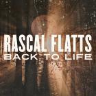 Rascal Flatts - Back To Life (CDS)