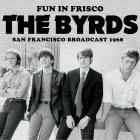 The Byrds - Fun In Frisco