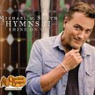 Michael W. Smith - Hymns II: Shine On Us