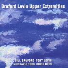 Bill Bruford - Bruford Levin Upper Extremities (With Tony Levin & David Torn)