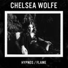 Chelsea Wolfe - Hypnos / Flame (CDS)