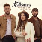 Lady Antebellum - What If I Never Get Over You (CDS)