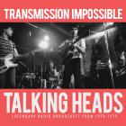Talking Heads - Transmission Impossible CD1