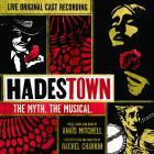 Hadestown: The Myth. The Musical. (Original Cast Recording)