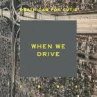 Death Cab For Cutie - When We Drive (Remixes)
