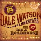 Dale Watson - Live At The Big T Roadhouse Chicken S#!t Sunday
